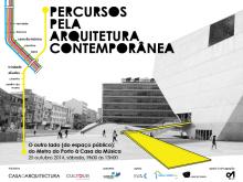 Percursos pela Arquitetura Contemporânea: O outro lado (do espaço público): do Metro do Porto à Casa da Música