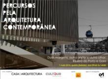 Percursos pela Arquitetura Contemporânea - Ribeira do Porto e Gaia