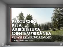 Espaços de Natureza e Cultura:  Museu Nadir Afonso, Vidago e Pedras Salgadas